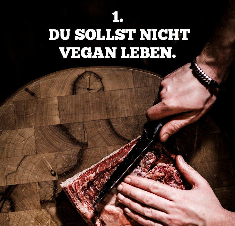 Gebot 1. Du sollst nicht vegan leben.