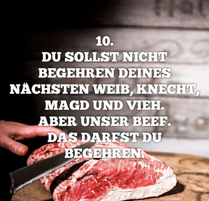 10. Gebot: Du sollst nicht begehren deines nächsten weib, knecht, magd und vieh. Aber unser Beef. Das darfst du begehren.