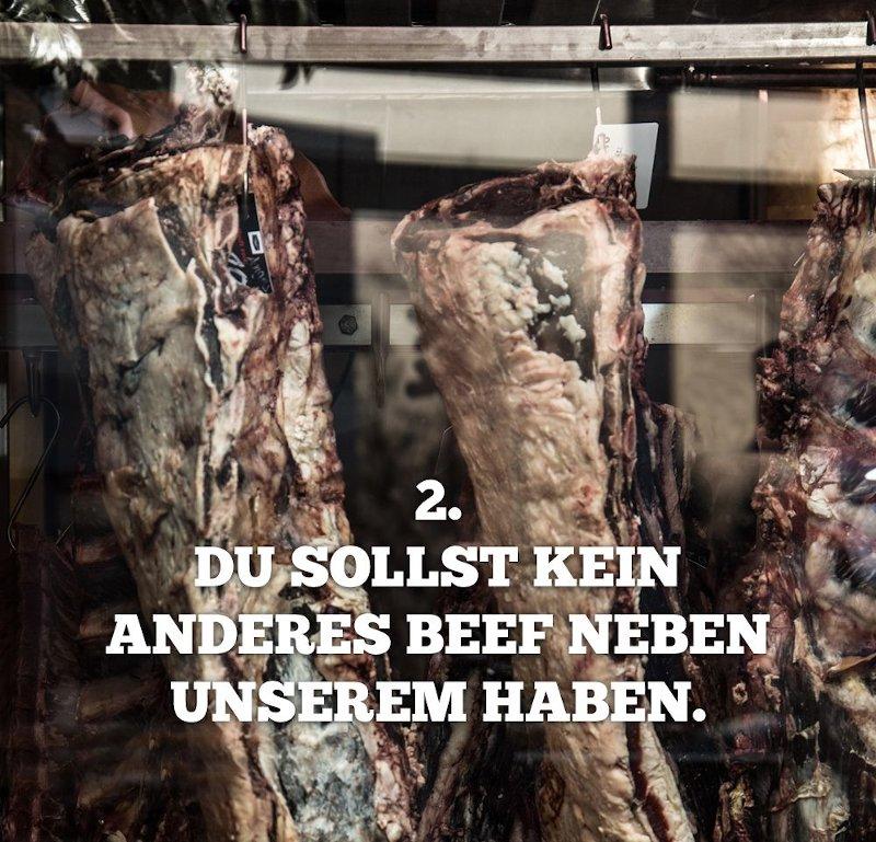 Gebot 2: Du sollst kein anderes Beef neben unserem haben.