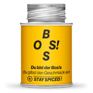 Stay Spiced! - BOSS! - Du bist der Boss - du gibst den Geschmack an!